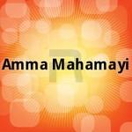 Amma Mahamayi songs