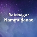 Ratchagar Nammudanae songs