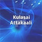 Kulasai Attakaali songs