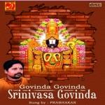 Govinda Govinda Srinivasa Govinda - Prabhakar songs