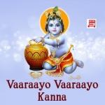 Vaaraayo Vaaraayo Kanna songs