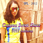 Chennai Super Kings 2012 Anthem songs