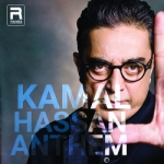 Kamal Hassan Anthem songs